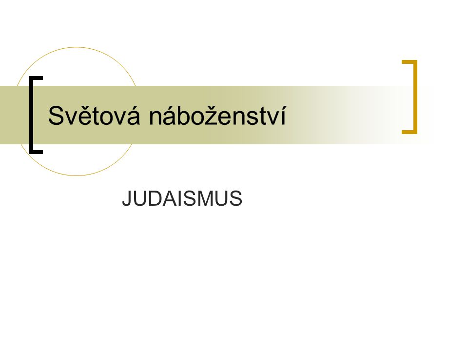 Světová náboženství JUDAISMUS