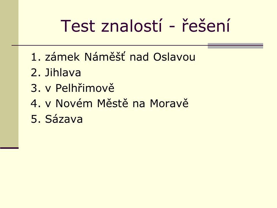Test znalostí - řešení 1. zámek Náměšť nad Oslavou 2.