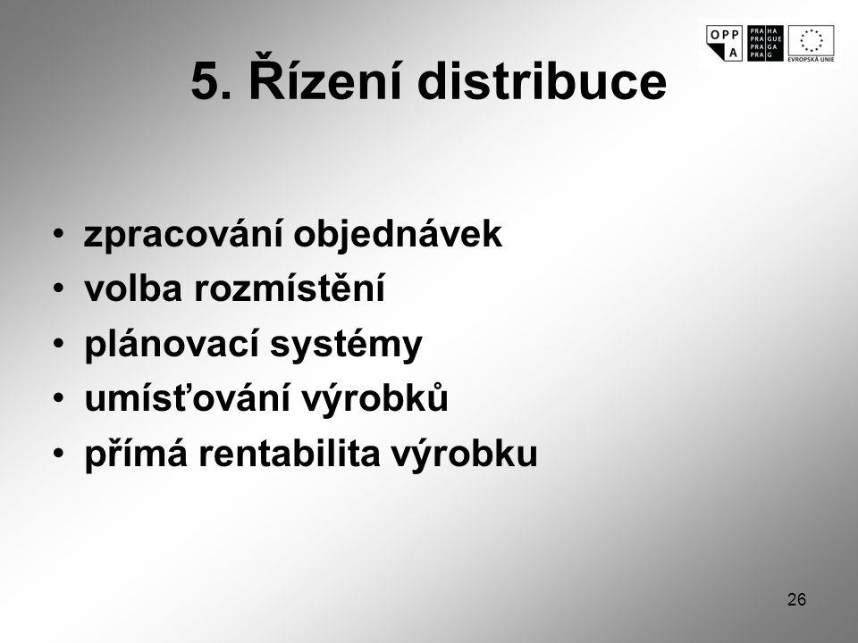 5. Řízení distribuce zpracování objednávek volba rozmístění