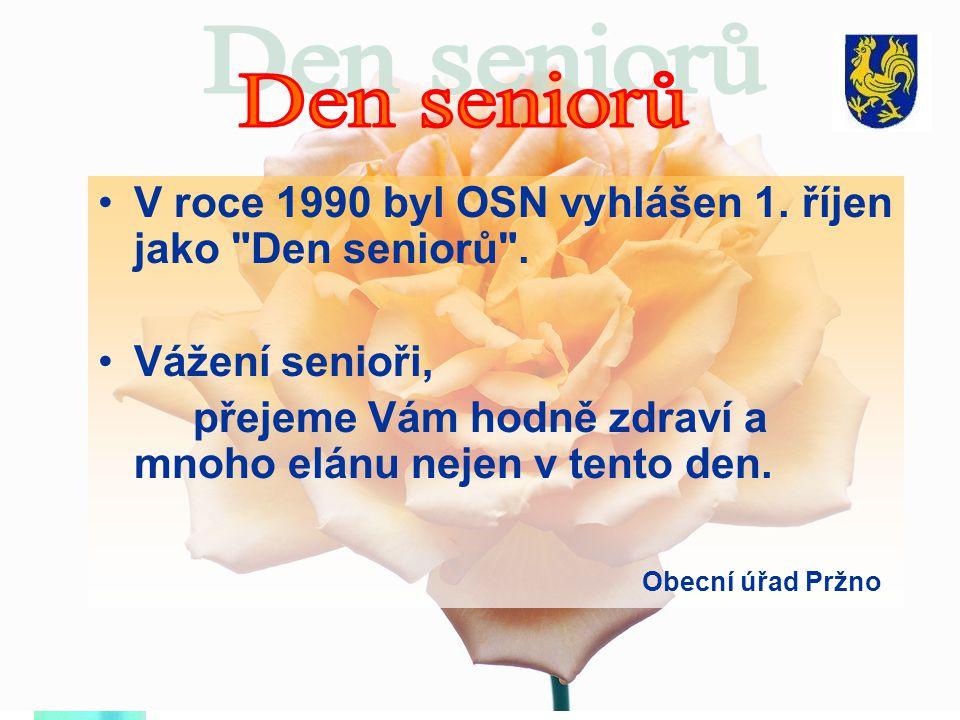 Den seniorů V roce 1990 byl OSN vyhlášen 1. říjen jako Den seniorů .