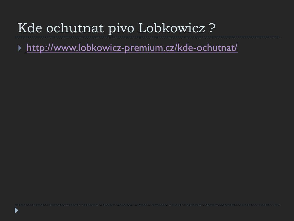 Kde ochutnat pivo Lobkowicz