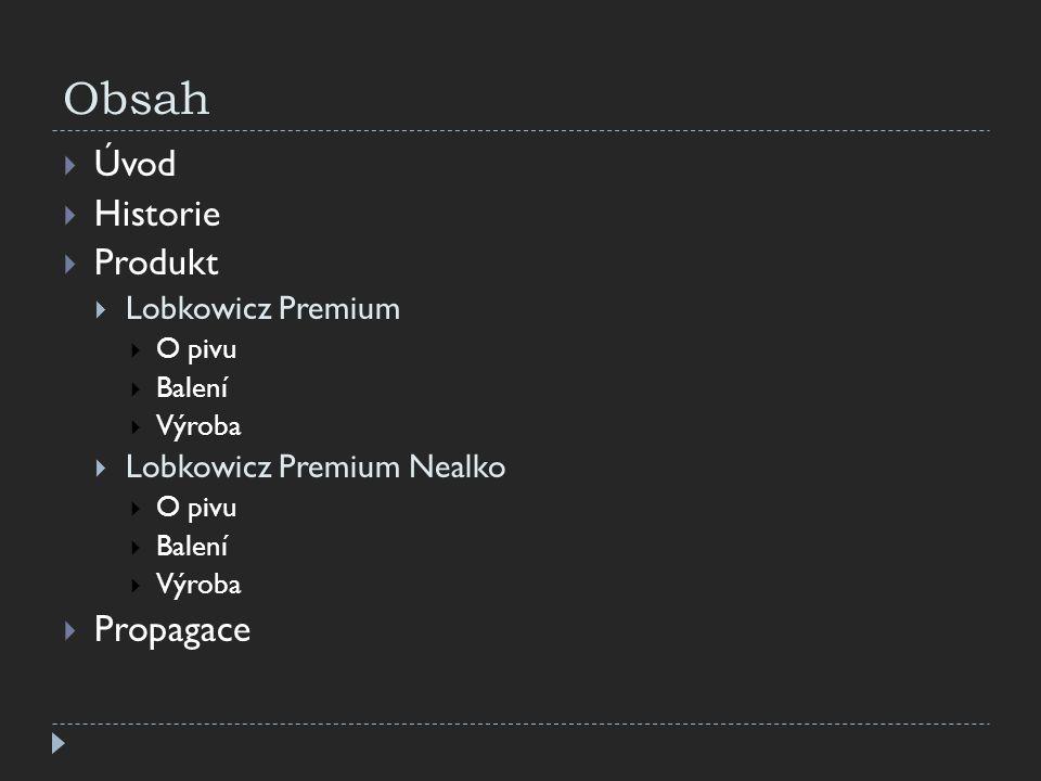 Obsah Úvod Historie Produkt Propagace Lobkowicz Premium