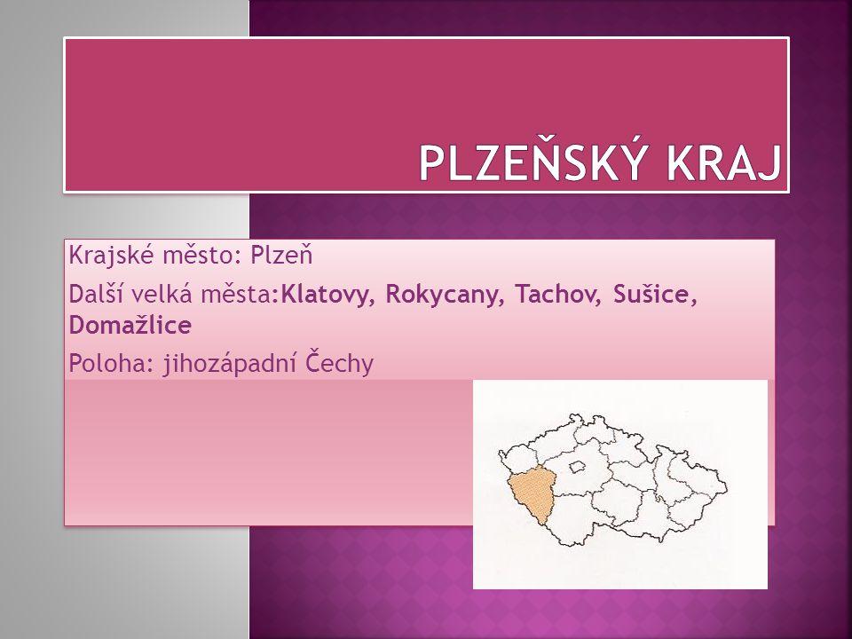 Plzeňský kraj Krajské město: Plzeň