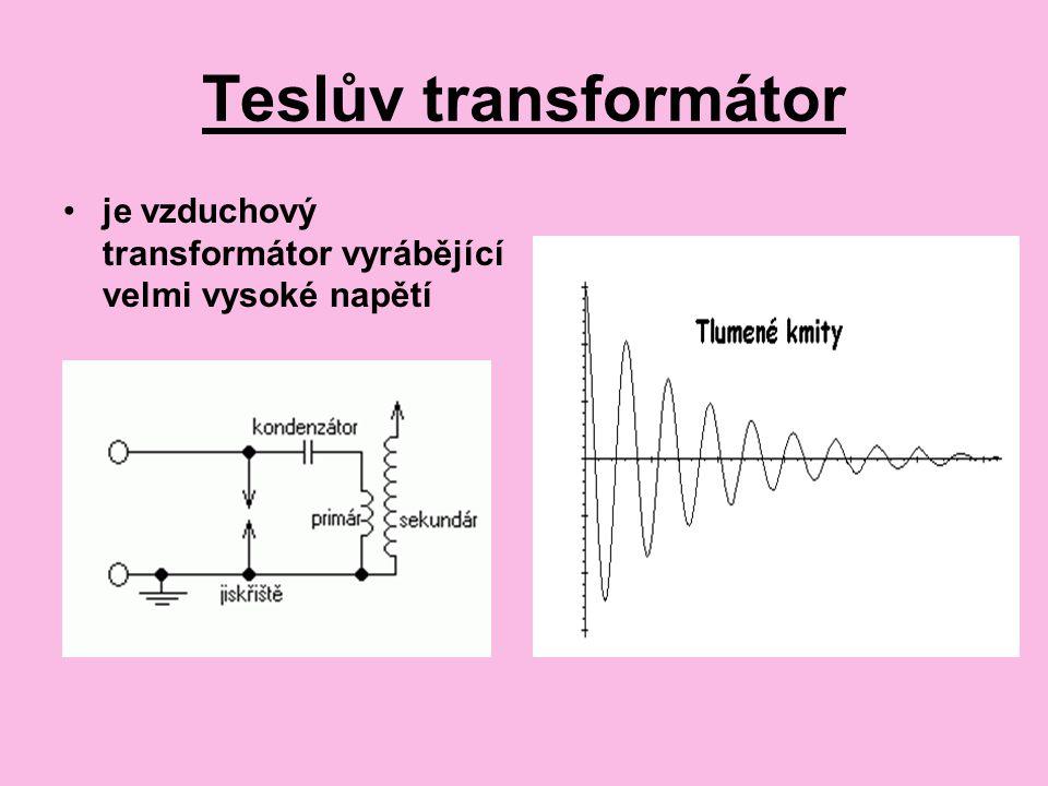 Teslův transformátor je vzduchový transformátor vyrábějící velmi vysoké napětí
