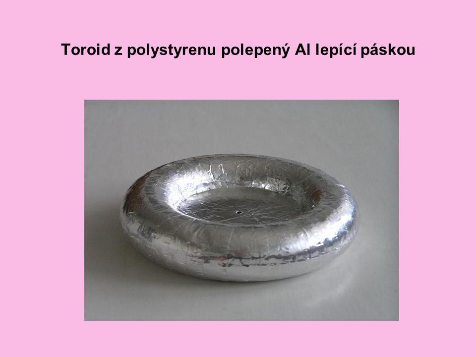 Toroid z polystyrenu polepený Al lepící páskou