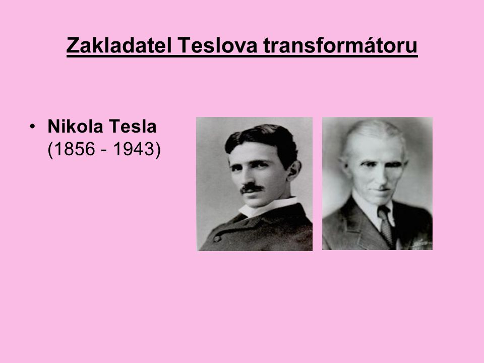 Zakladatel Teslova transformátoru