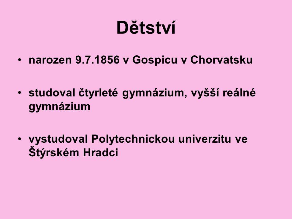 Dětství narozen 9.7.1856 v Gospicu v Chorvatsku