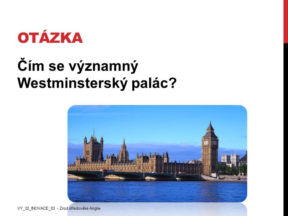 Čím se významný Westminsterský palác