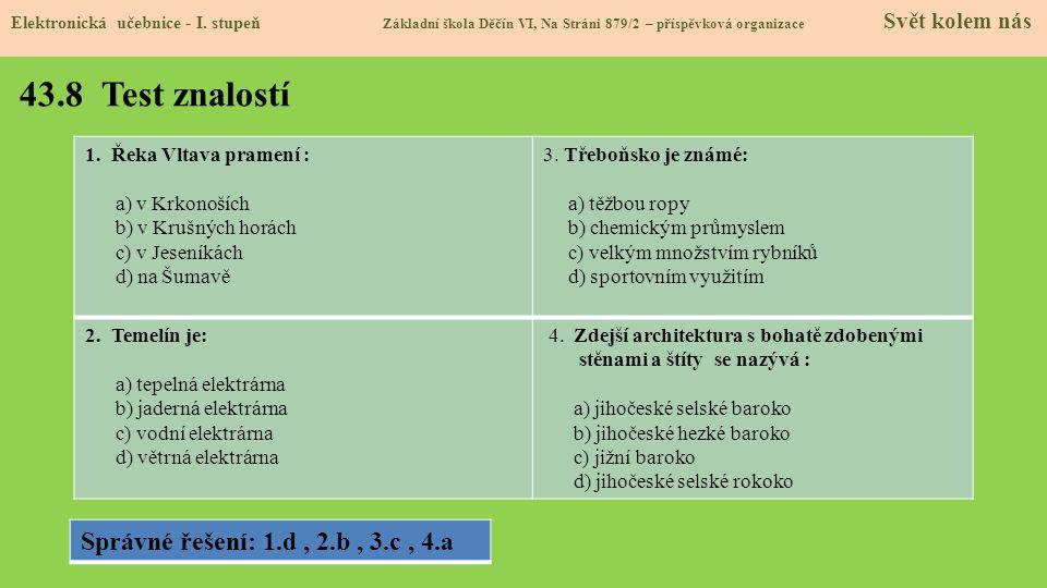 43.8 Test znalostí Správné řešení: 1.d , 2.b , 3.c , 4.a
