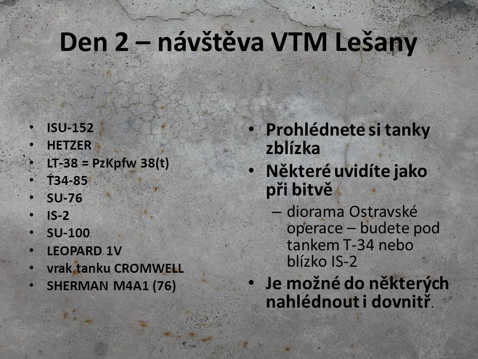 Den 2 – návštěva VTM Lešany