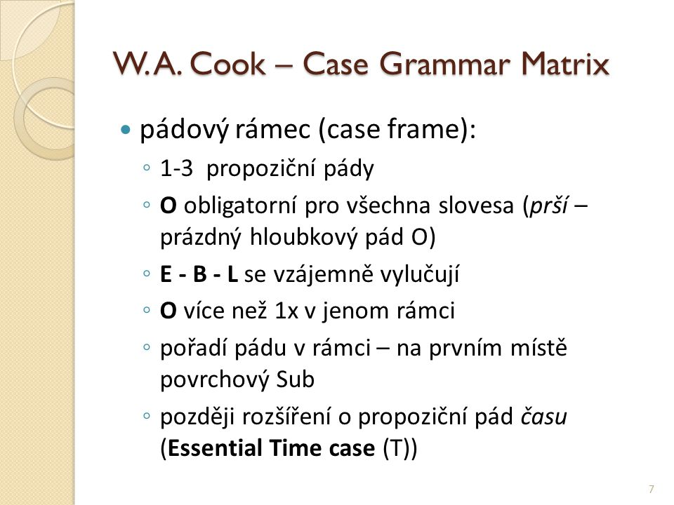 W. A. Cook – Case Grammar Matrix