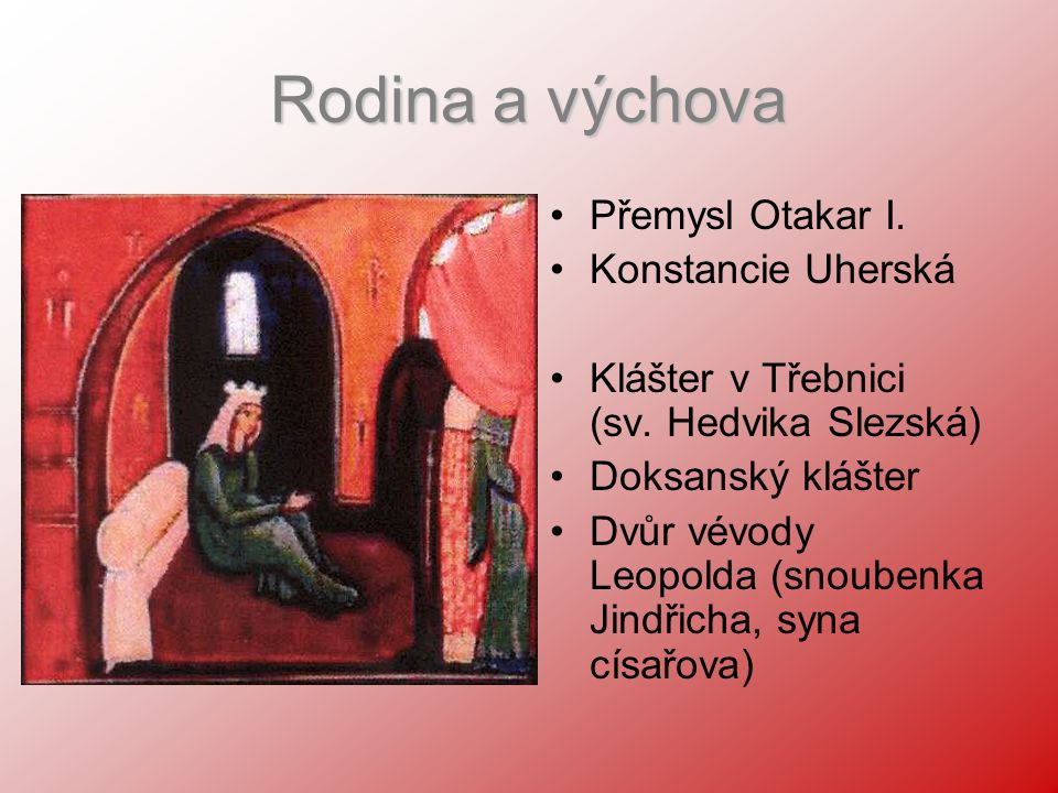 Rodina a výchova Přemysl Otakar I. Konstancie Uherská