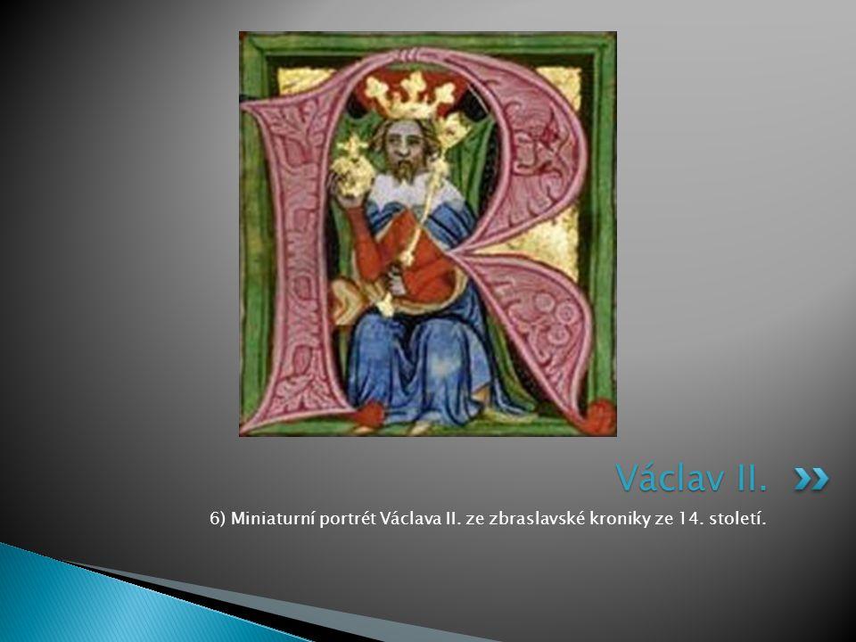 Václav II. 6) Miniaturní portrét Václava II. ze zbraslavské kroniky ze 14. století.