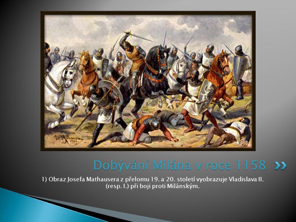 Dobývání Milána v roce 1158 1) Obraz Josefa Mathausera z přelomu 19.