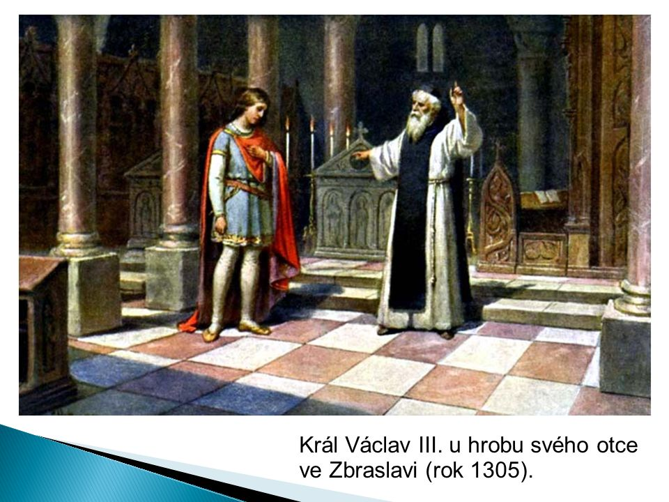 Král Václav III. u hrobu svého otce ve Zbraslavi (rok 1305).