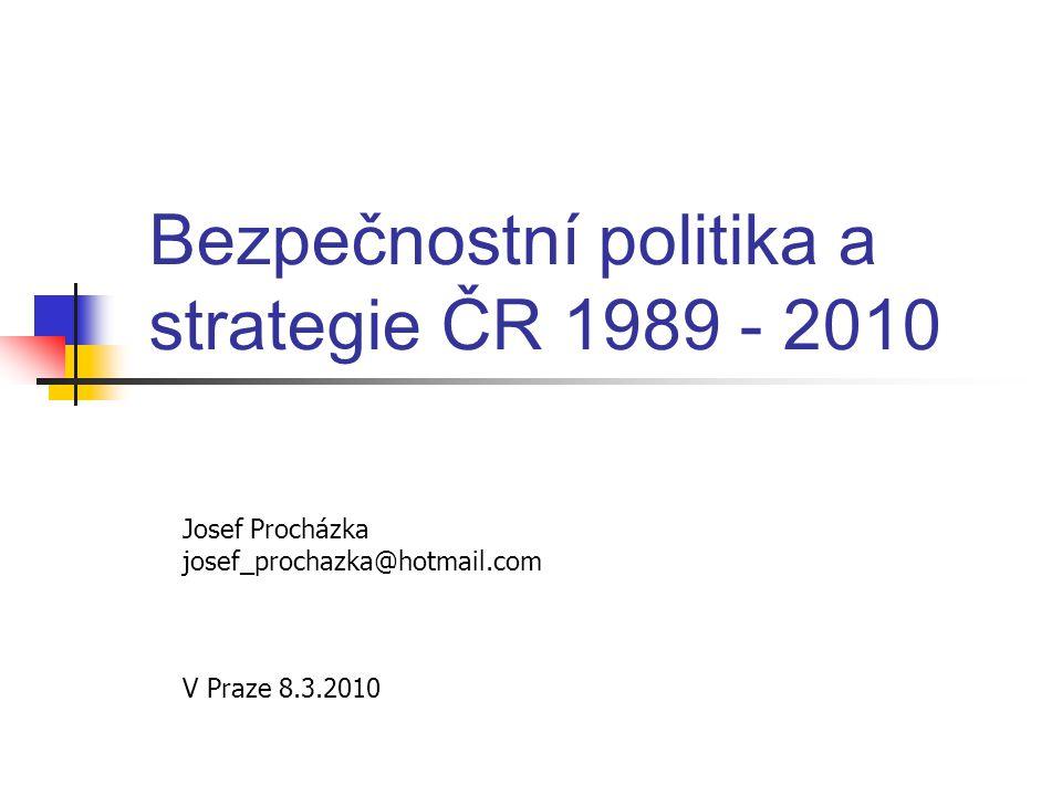 Bezpečnostní politika a strategie ČR 1989 - 2010