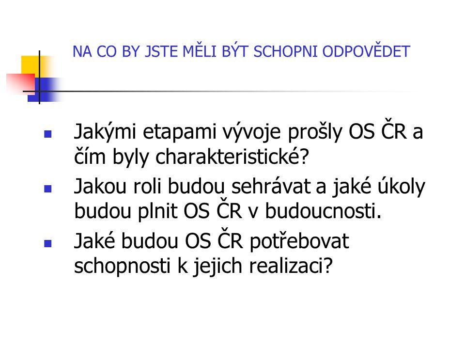 Jakými etapami vývoje prošly OS ČR a čím byly charakteristické