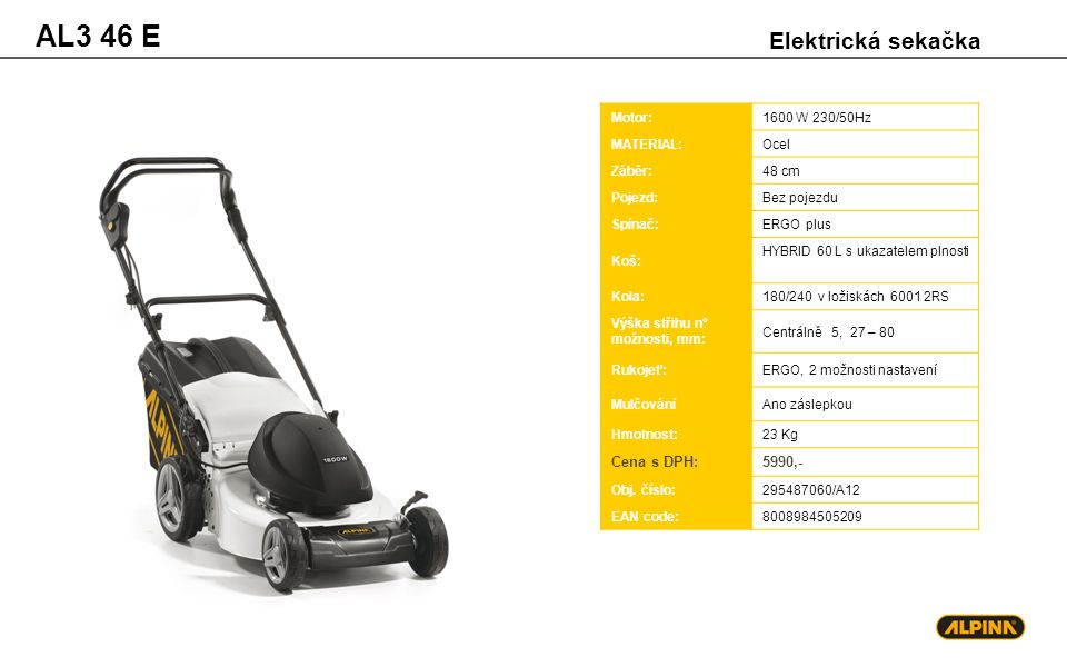 AL3 46 E Elektrická sekačka Cena s DPH: 5990,- Motor: 1600 W 230/50Hz