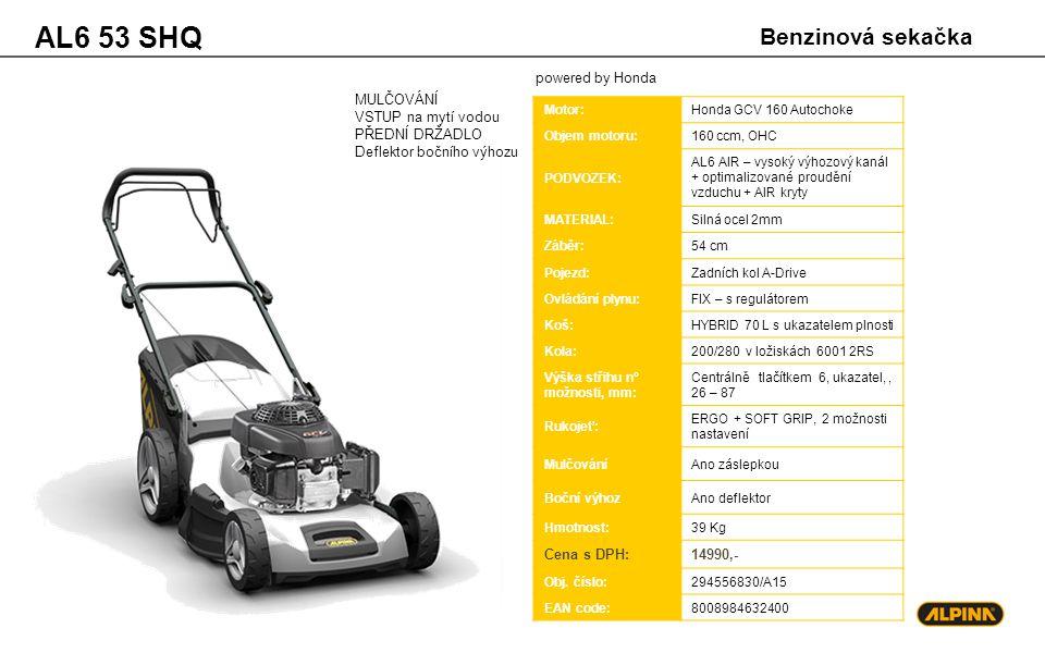 AL6 53 SHQ Benzinová sekačka powered by Honda MULČOVÁNÍ Cena s DPH:
