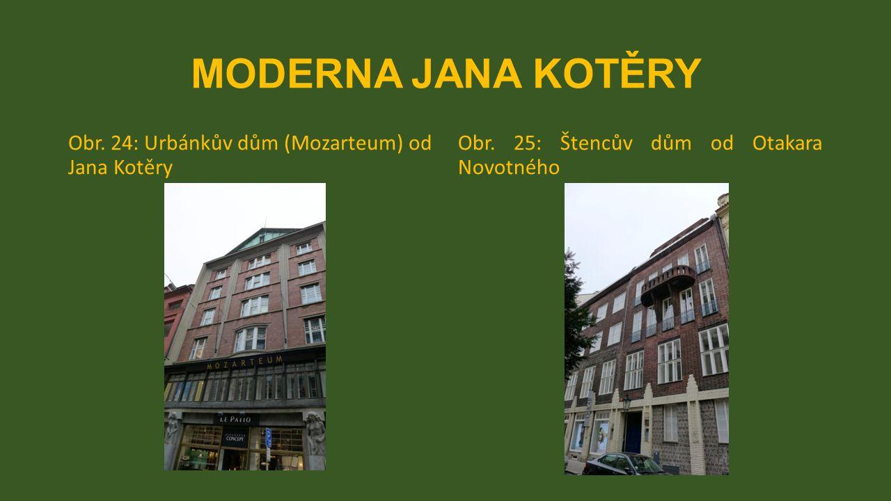 MODERNA JANA KOTĚRY Obr. 24: Urbánkův dům (Mozarteum) od Jana Kotěry