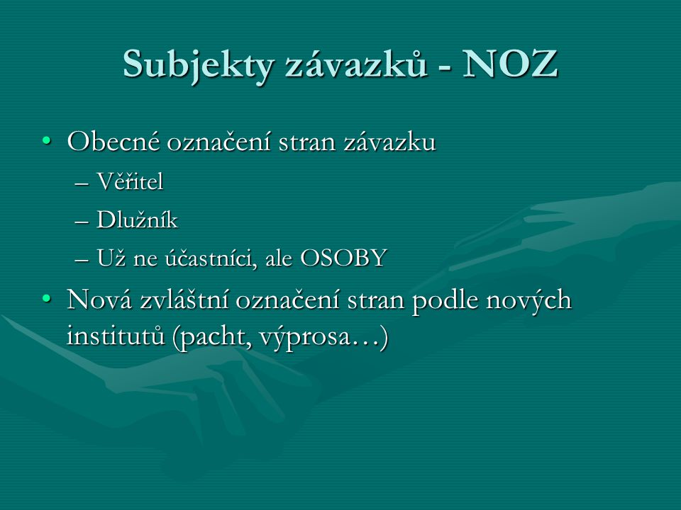 Subjekty závazků - NOZ Obecné označení stran závazku