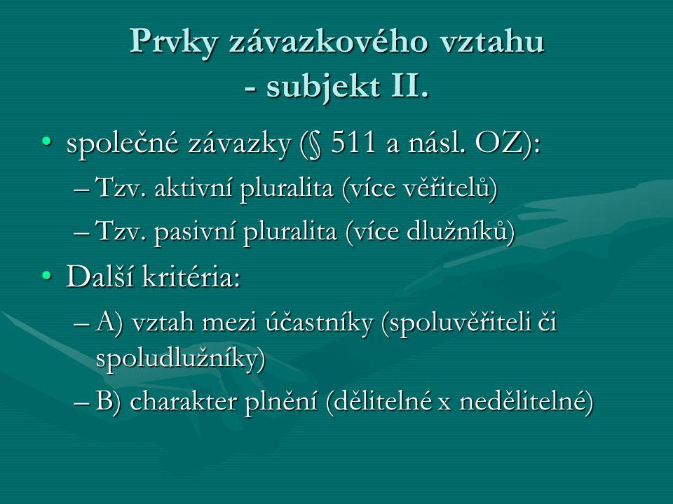 Prvky závazkového vztahu - subjekt II.