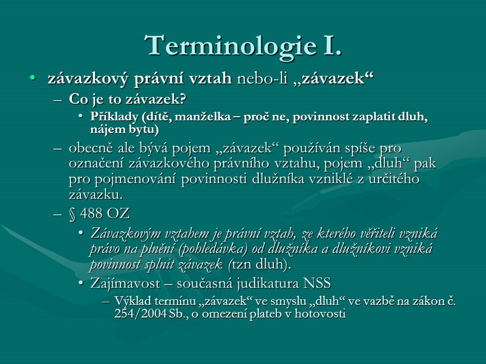 """Terminologie I. závazkový právní vztah nebo-li """"závazek"""