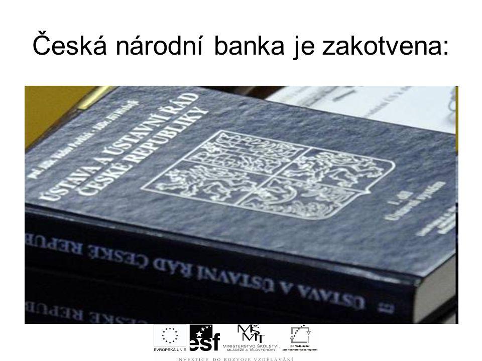 Česká národní banka je zakotvena: