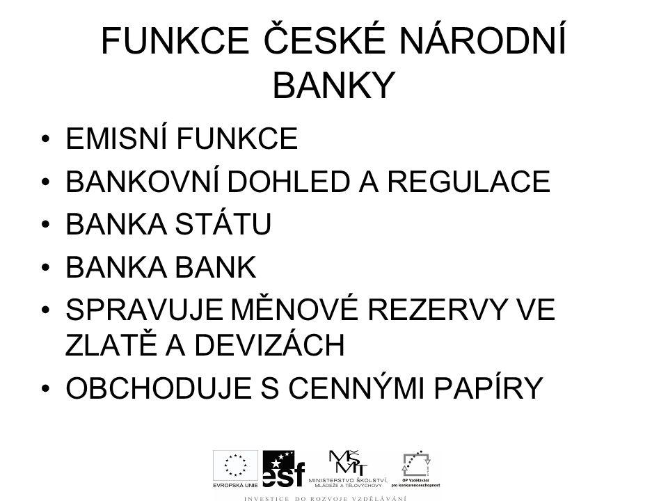 FUNKCE ČESKÉ NÁRODNÍ BANKY