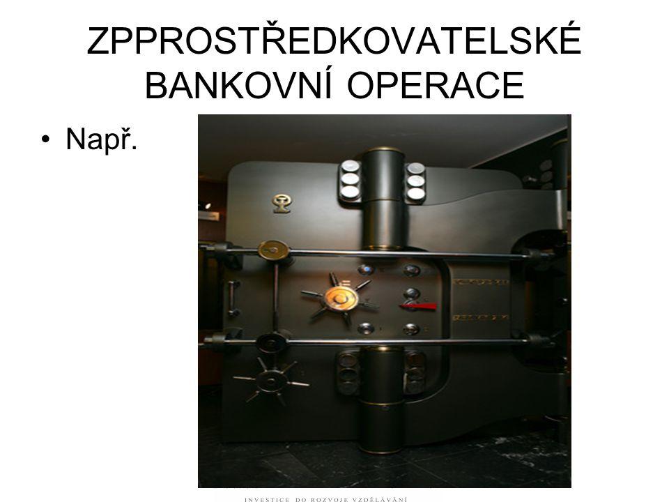 ZPPROSTŘEDKOVATELSKÉ BANKOVNÍ OPERACE