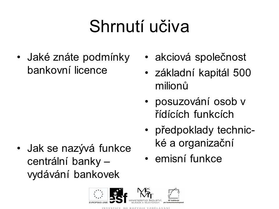 Shrnutí učiva Jaké znáte podmínky bankovní licence