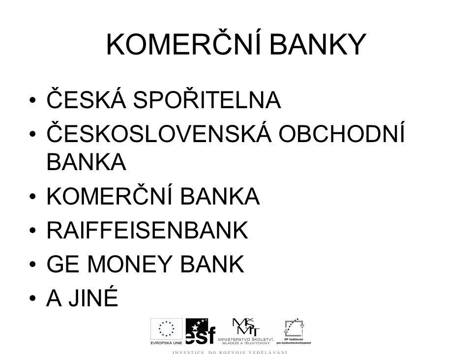 KOMERČNÍ BANKY ČESKÁ SPOŘITELNA ČESKOSLOVENSKÁ OBCHODNÍ BANKA