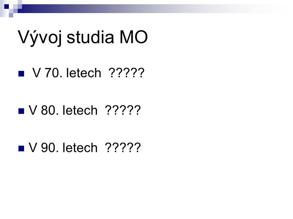 Vývoj studia MO V 70. letech V 80. letech