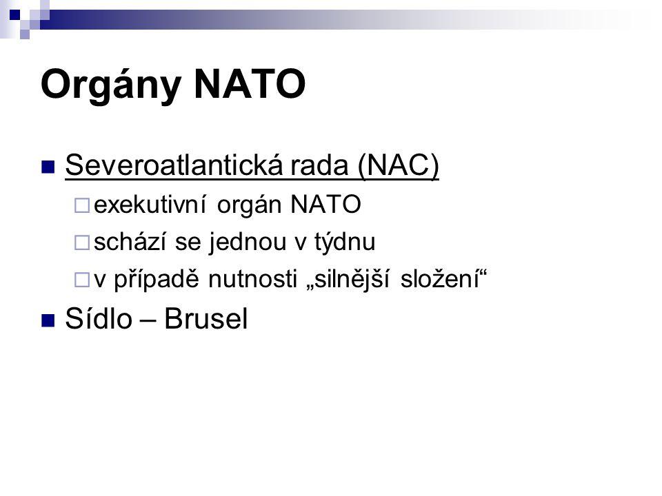 Orgány NATO Severoatlantická rada (NAC) Sídlo – Brusel