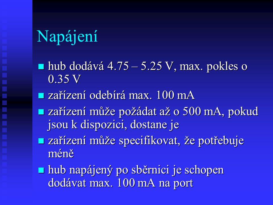 Napájení hub dodává 4.75 – 5.25 V, max. pokles o 0.35 V