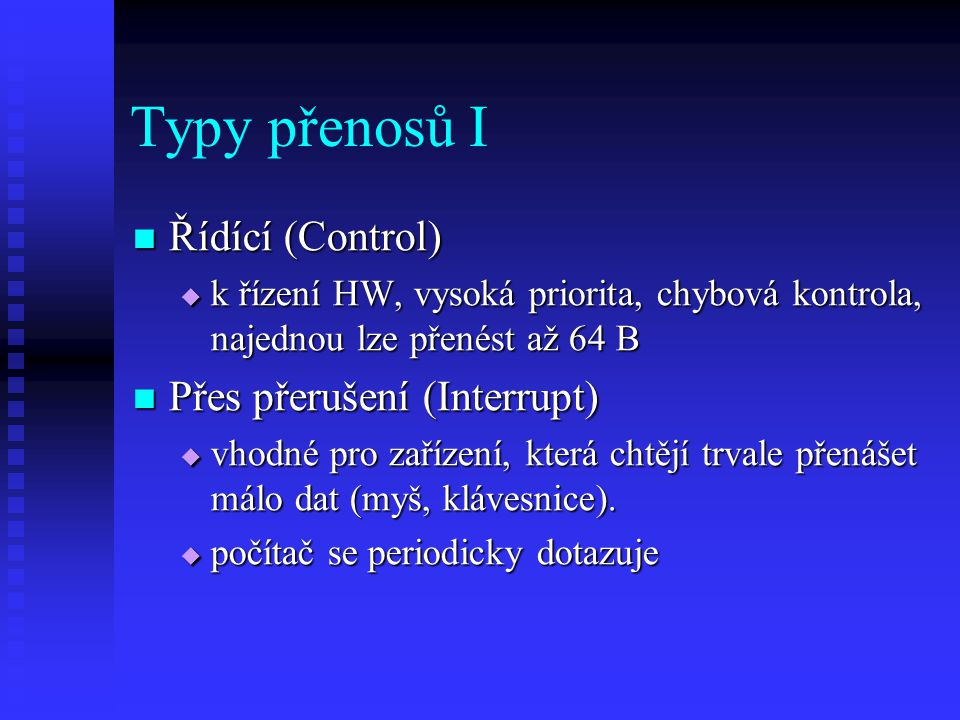 Typy přenosů I Řídící (Control) Přes přerušení (Interrupt)