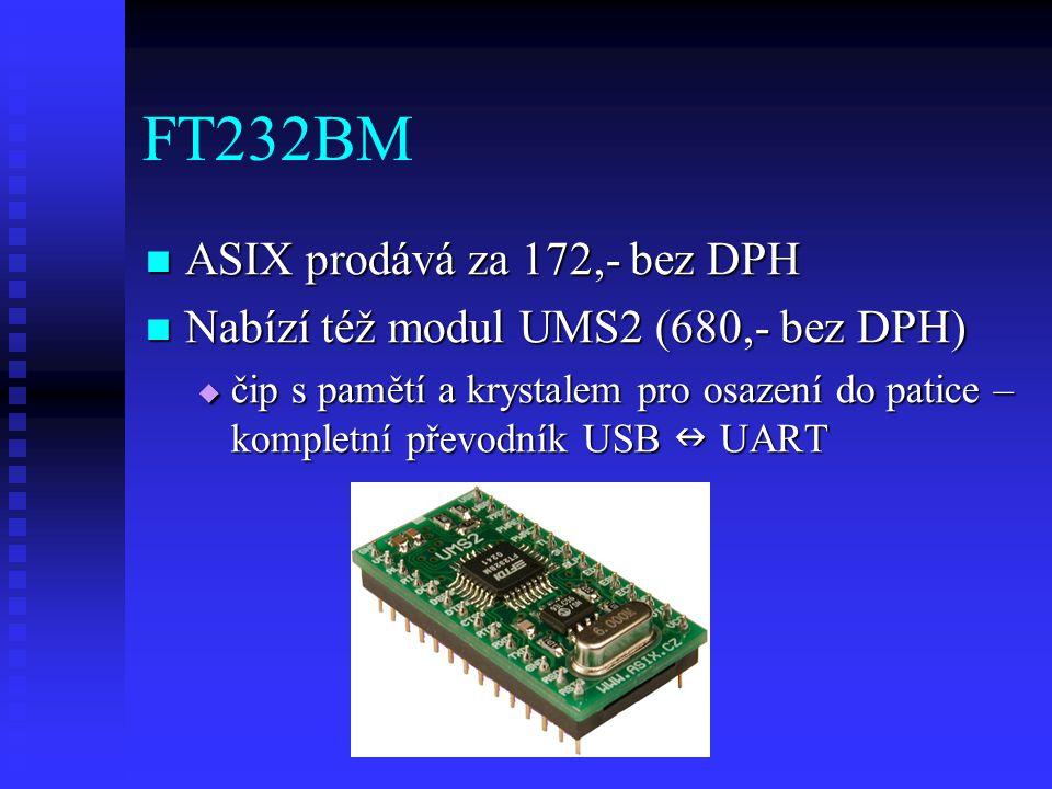 FT232BM ASIX prodává za 172,- bez DPH
