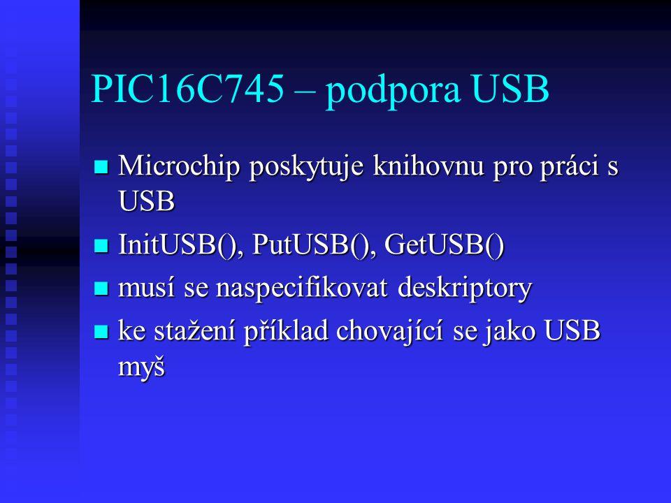 PIC16C745 – podpora USB Microchip poskytuje knihovnu pro práci s USB