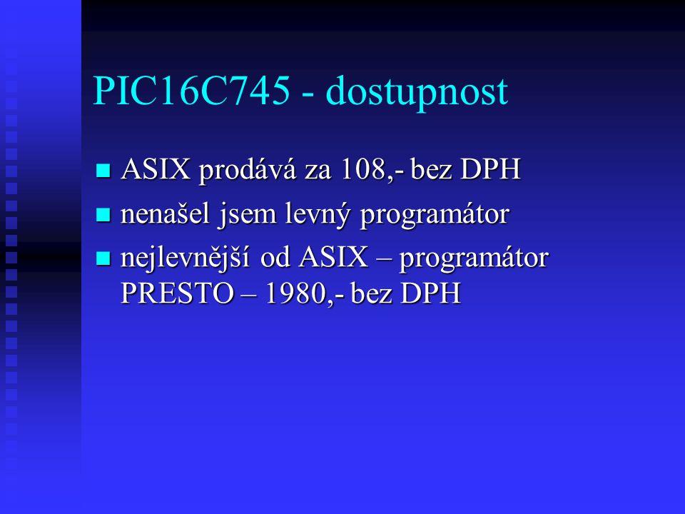 PIC16C745 - dostupnost ASIX prodává za 108,- bez DPH
