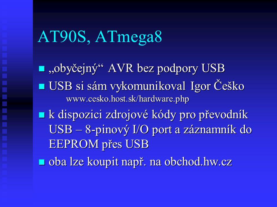 """AT90S, ATmega8 """"obyčejný AVR bez podpory USB"""