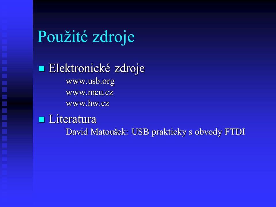 Použité zdroje Elektronické zdroje www.usb.org www.mcu.cz www.hw.cz