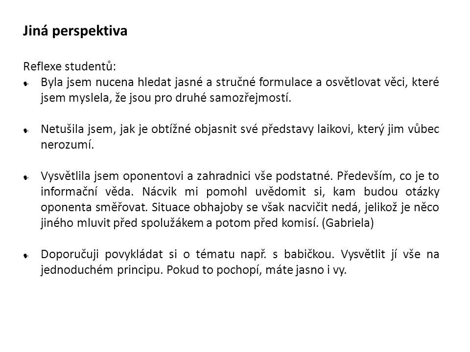 Jiná perspektiva Reflexe studentů: