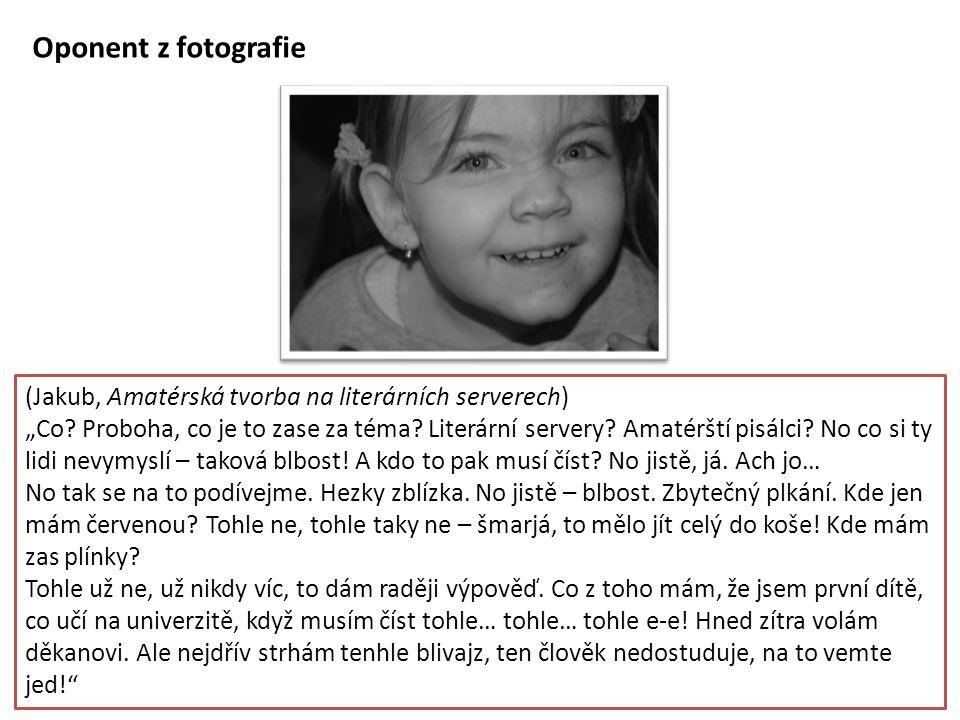Oponent z fotografie (Jakub, Amatérská tvorba na literárních serverech)