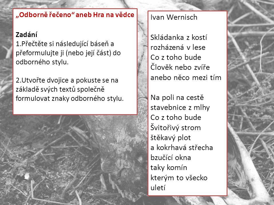 Ivan Wernisch Skládanka z kostí rozházená v lese Co z toho bude