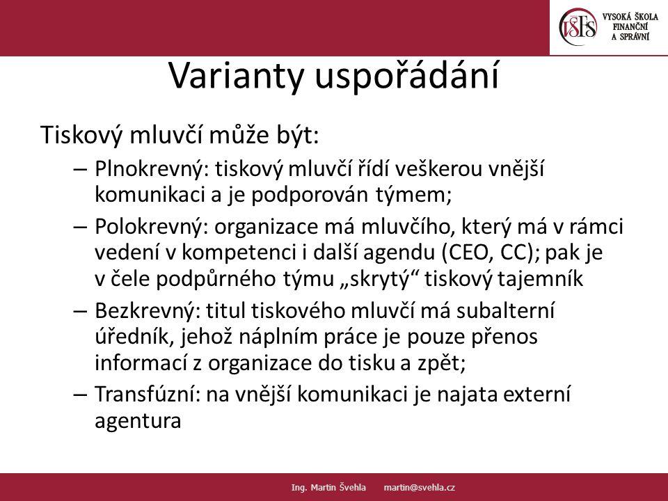 Varianty uspořádání Tiskový mluvčí může být: