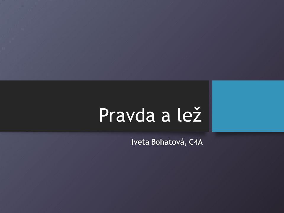 Pravda a lež Iveta Bohatová, C4A