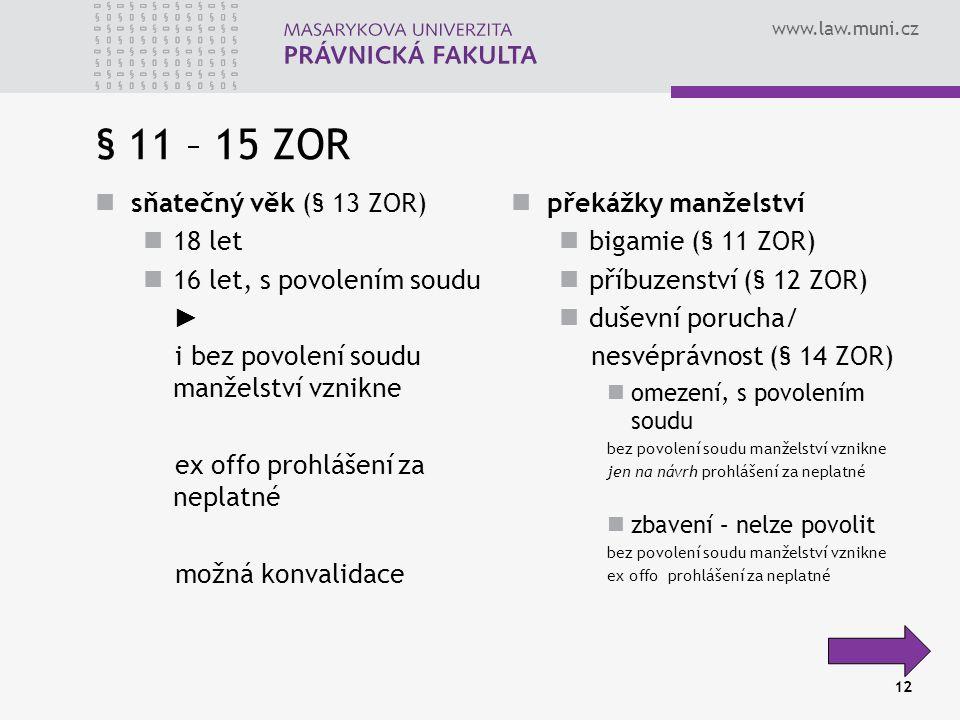 § 11 – 15 ZOR sňatečný věk (§ 13 ZOR) 18 let 16 let, s povolením soudu