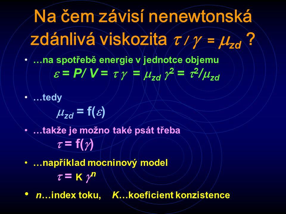 Na čem závisí nenewtonská zdánlivá viskozita t / g = mzd