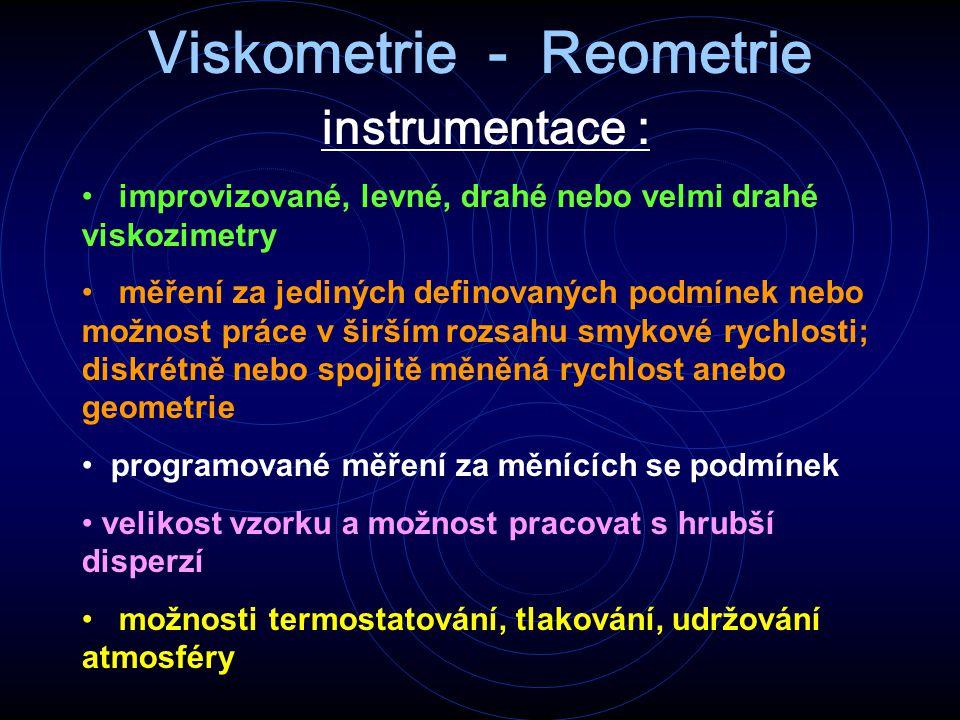 Viskometrie - Reometrie instrumentace :