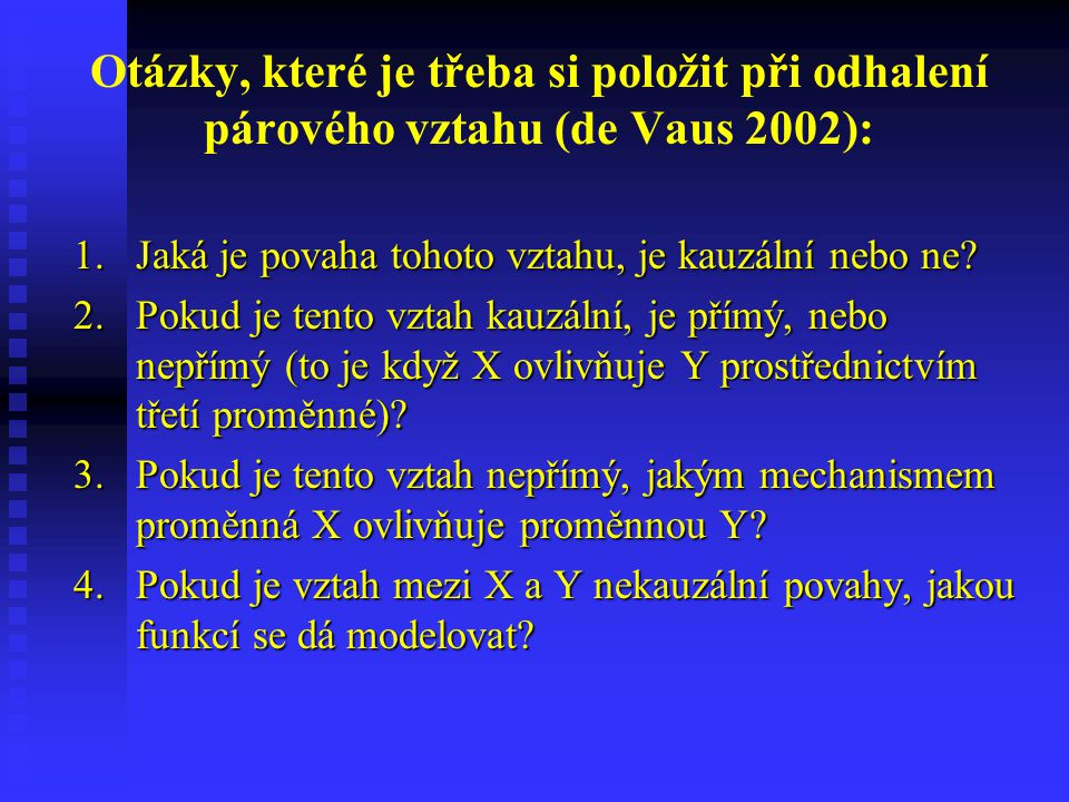 Otázky, které je třeba si položit při odhalení párového vztahu (de Vaus 2002):